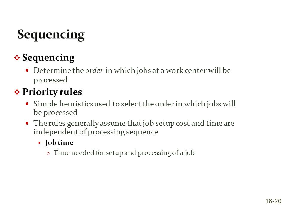 Sequencing Sequencing Priority rules