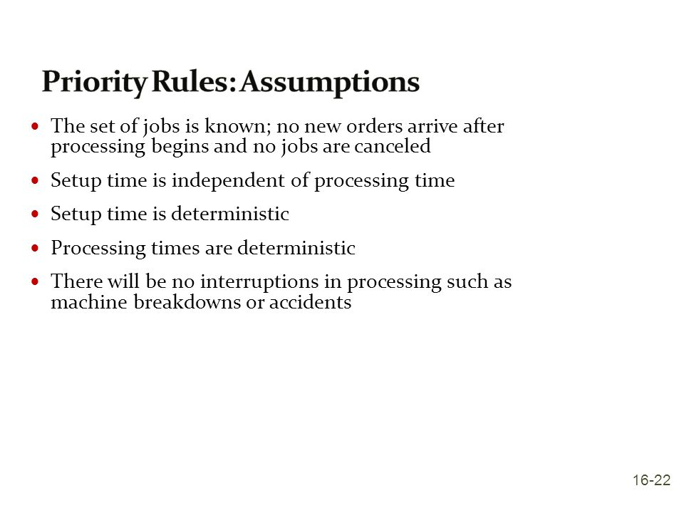 Priority Rules: Assumptions