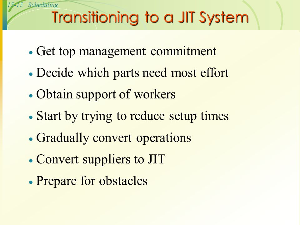 Transitioning to a JIT System