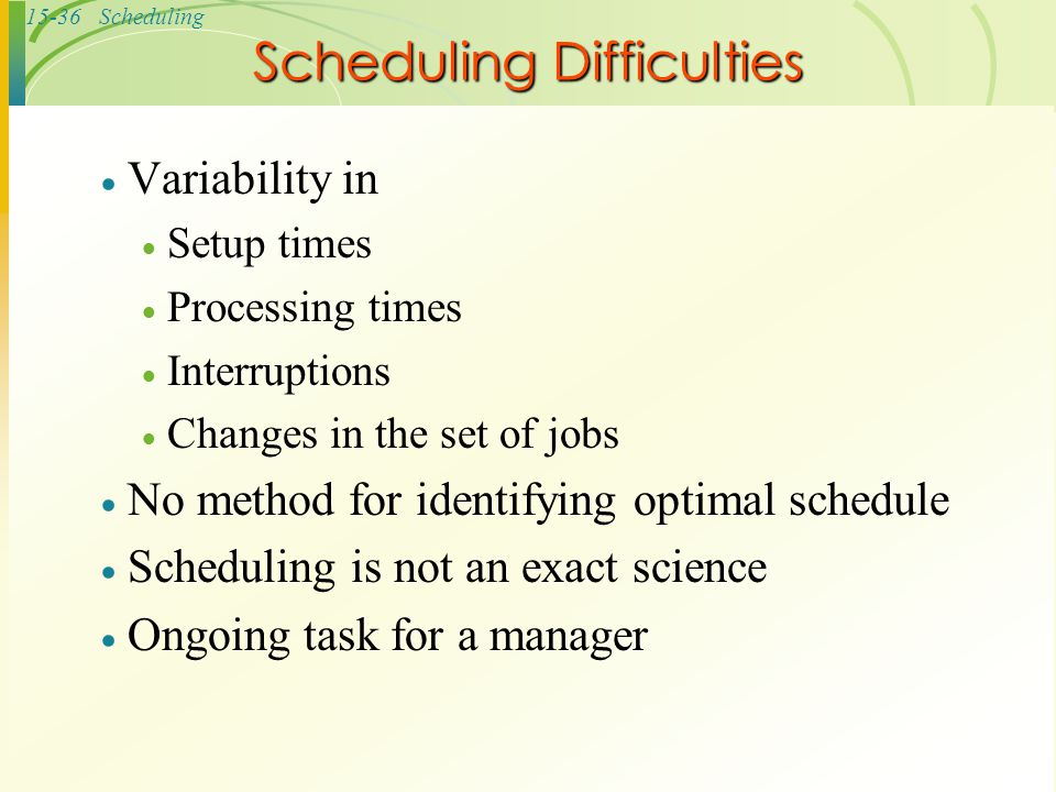Scheduling Difficulties