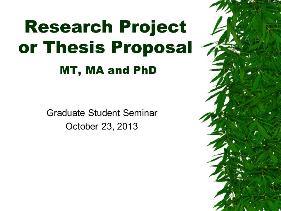 Research Project or Thesis Proposal MT, MA and PhD