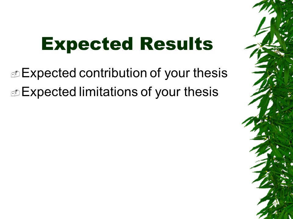 Expected Results Expected contribution of your thesis