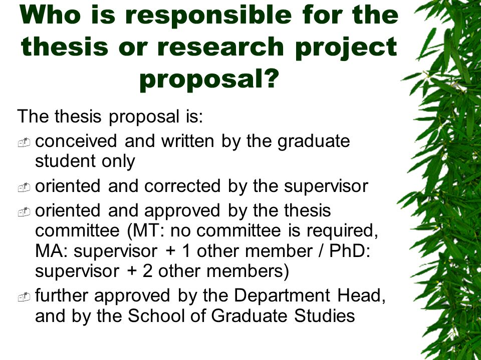 Who is responsible for the thesis or research project proposal