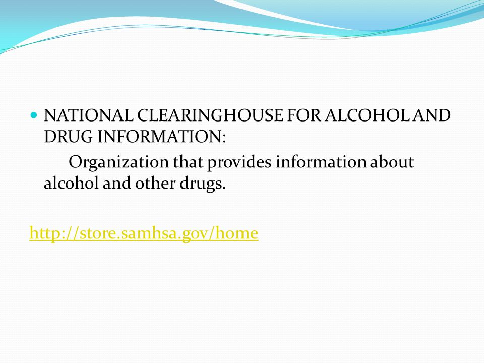 NATIONAL CLEARINGHOUSE FOR ALCOHOL AND DRUG INFORMATION: