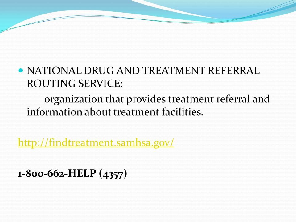 NATIONAL DRUG AND TREATMENT REFERRAL ROUTING SERVICE: