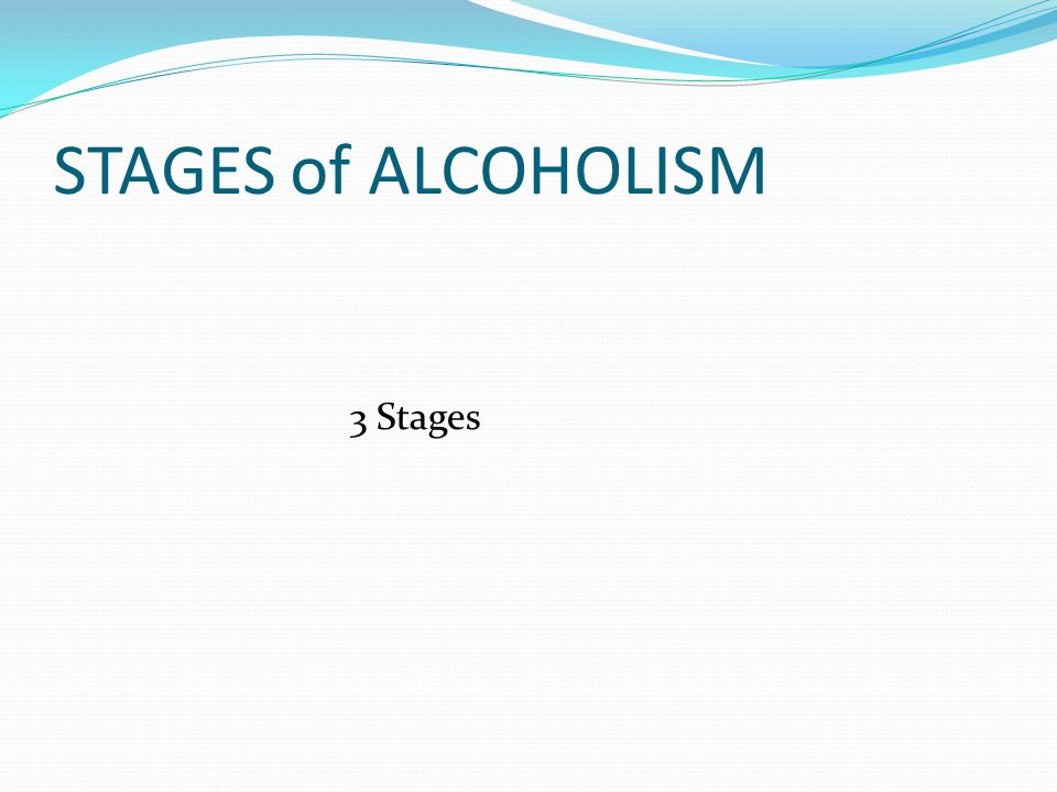 STAGES of ALCOHOLISM 3 Stages