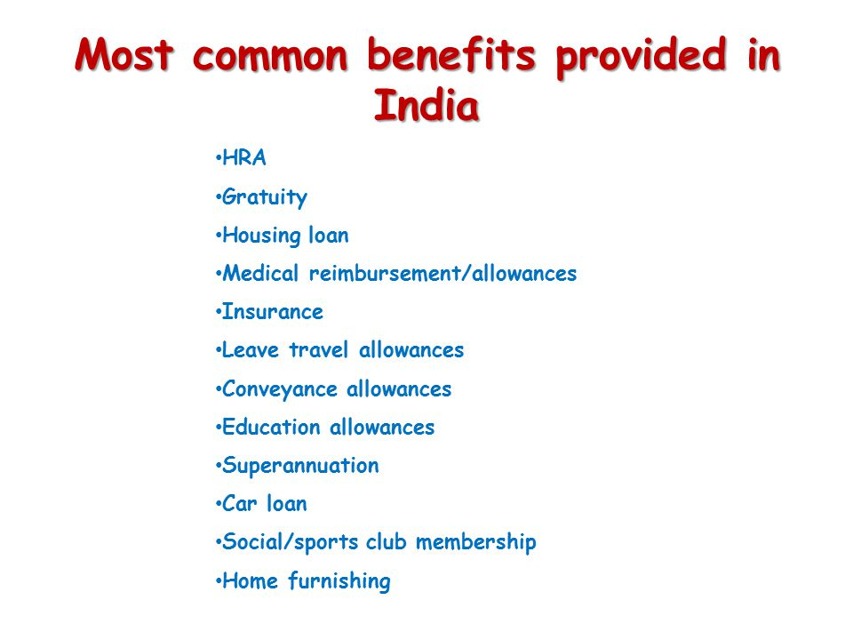 Most common benefits provided in India