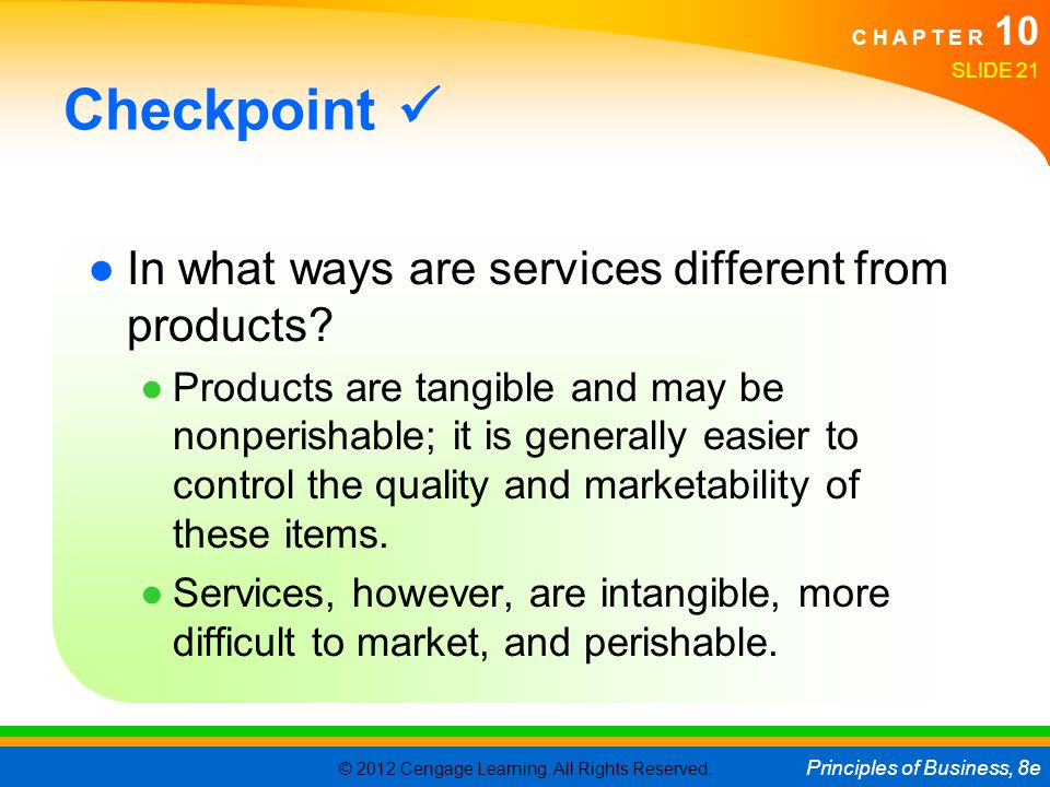 Checkpoint  In what ways are services different from products