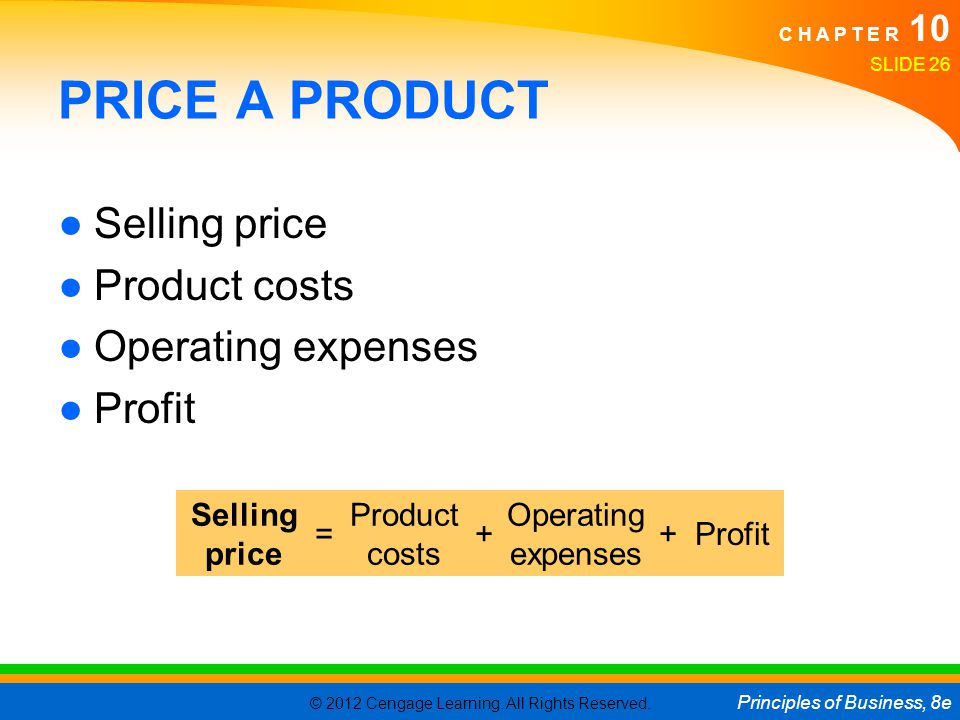 PRICE A PRODUCT Selling price Product costs Operating expenses Profit
