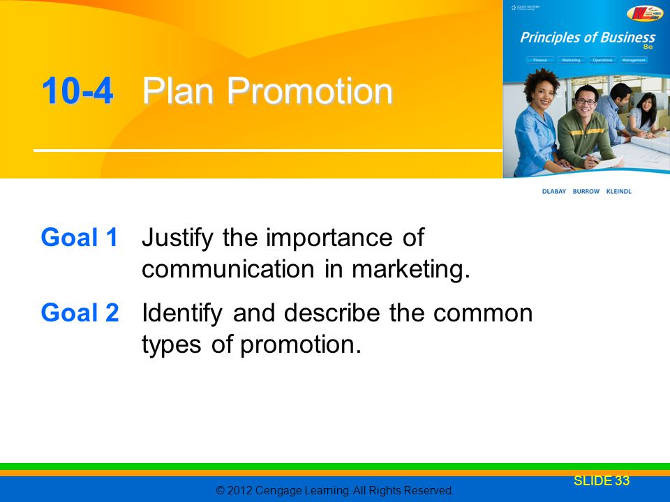 10-4 Plan Promotion Goal 1 Justify the importance of communication in marketing.