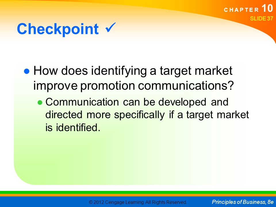 Checkpoint  How does identifying a target market improve promotion communications