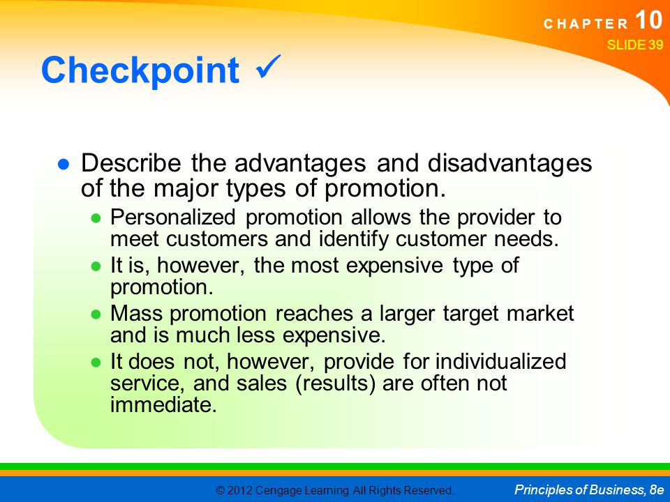 Checkpoint  Describe the advantages and disadvantages of the major types of promotion.
