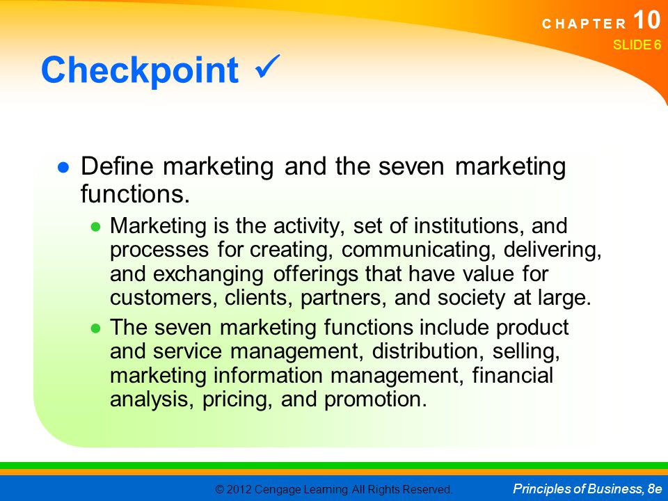 Checkpoint  Define marketing and the seven marketing functions.