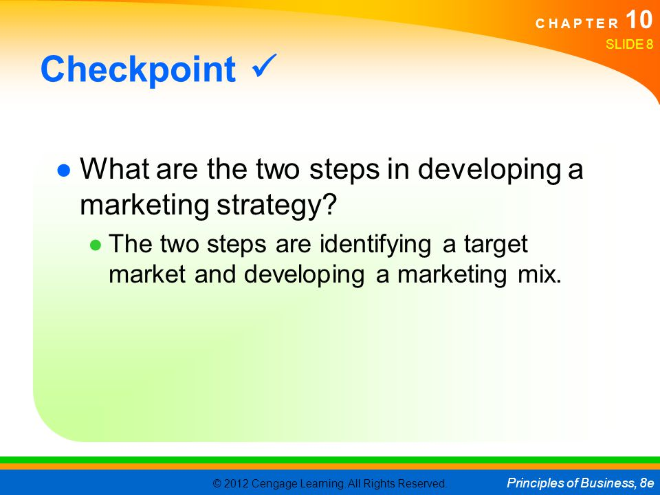 Checkpoint  What are the two steps in developing a marketing strategy