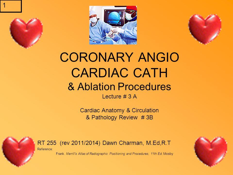 CORONARY ANGIO CARDIAC CATH & Ablation Procedures Lecture # 3 A ...