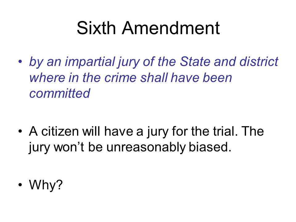 Sixth Amendment by an impartial jury of the State and district where in the crime shall have been committed.