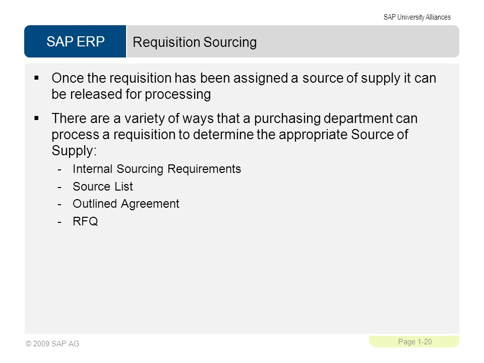 Requisition Sourcing Once the requisition has been assigned a source of supply it can be released for processing.