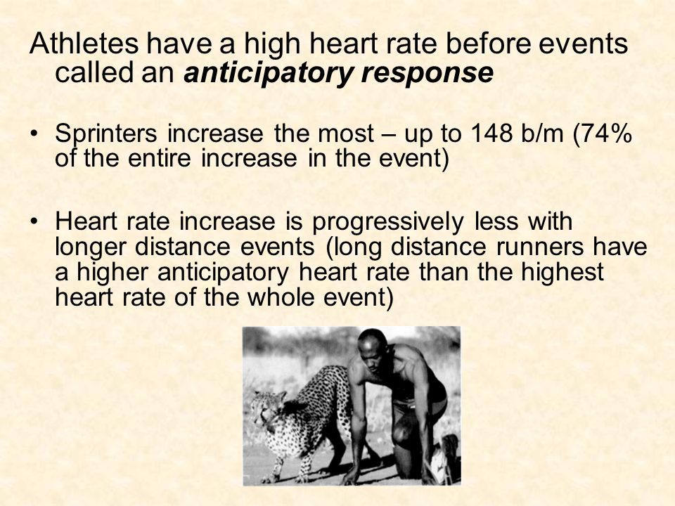 Athletes have a high heart rate before events called an anticipatory response
