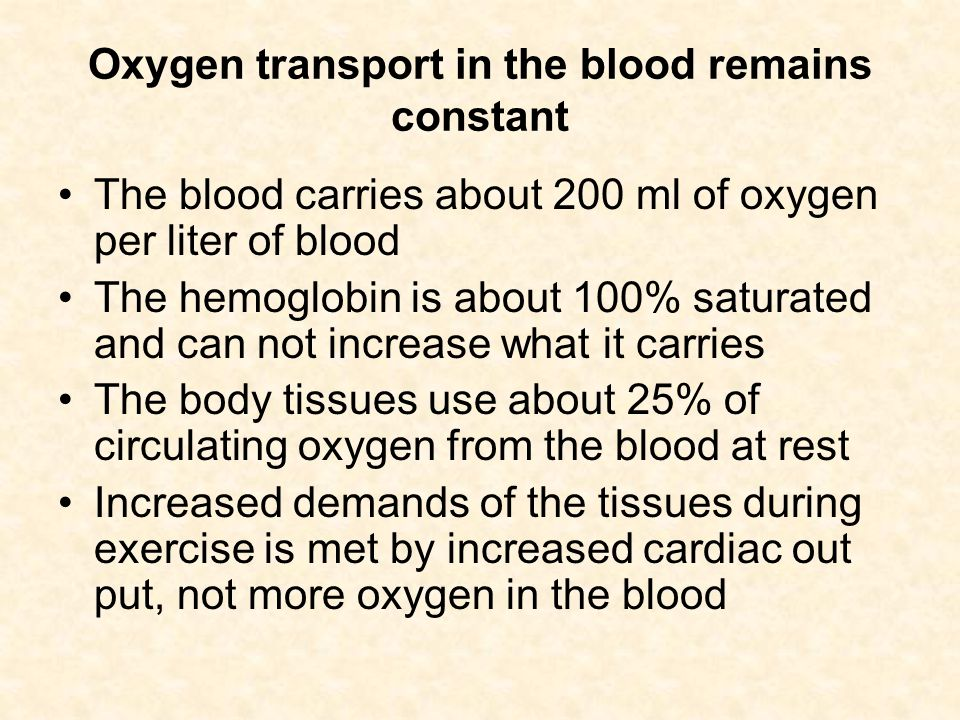 Oxygen transport in the blood remains constant