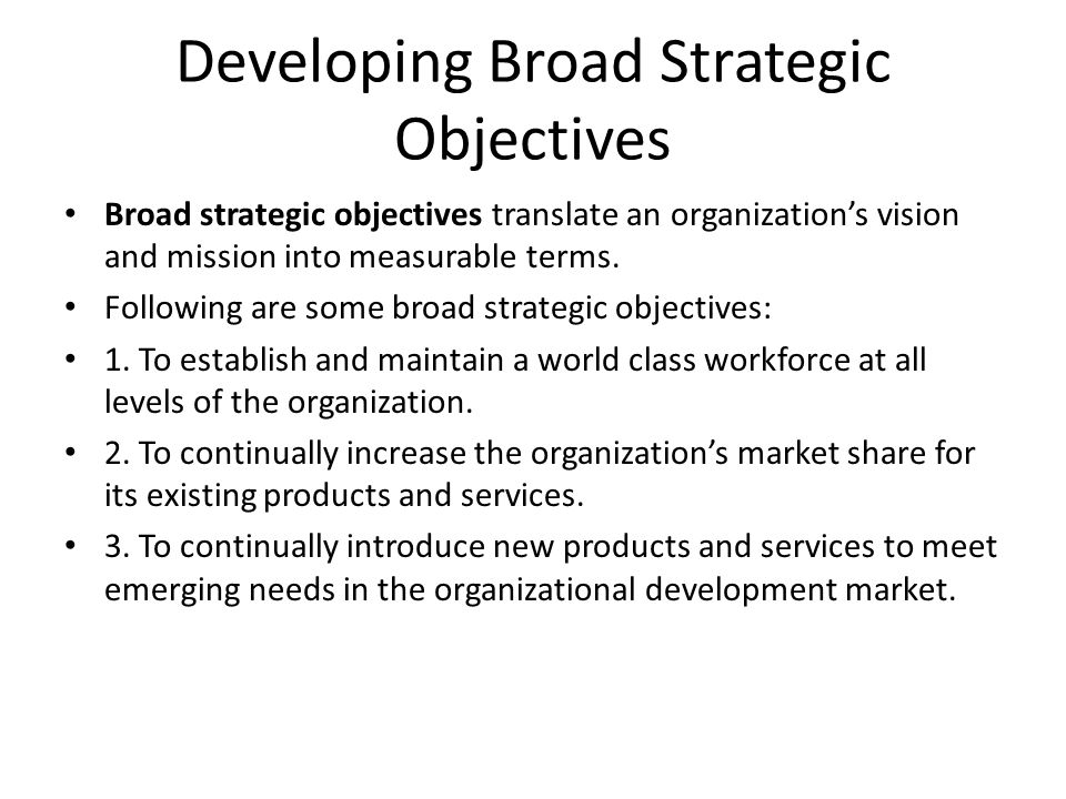 Developing Broad Strategic Objectives