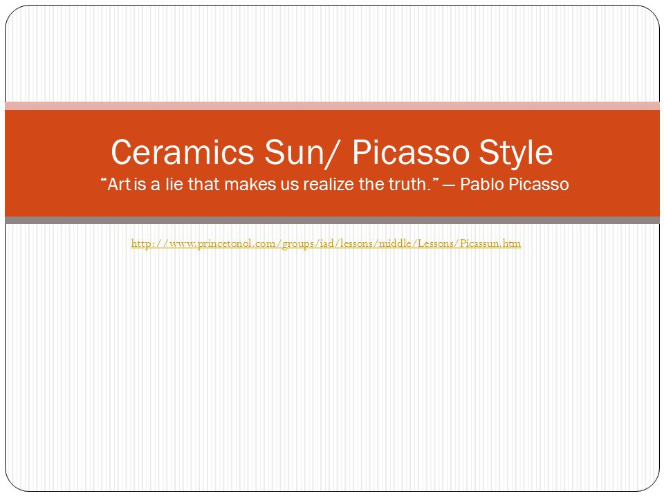 Ceramics Sun/ Picasso Style Art is a lie that makes us realize the truth. — Pablo Picasso