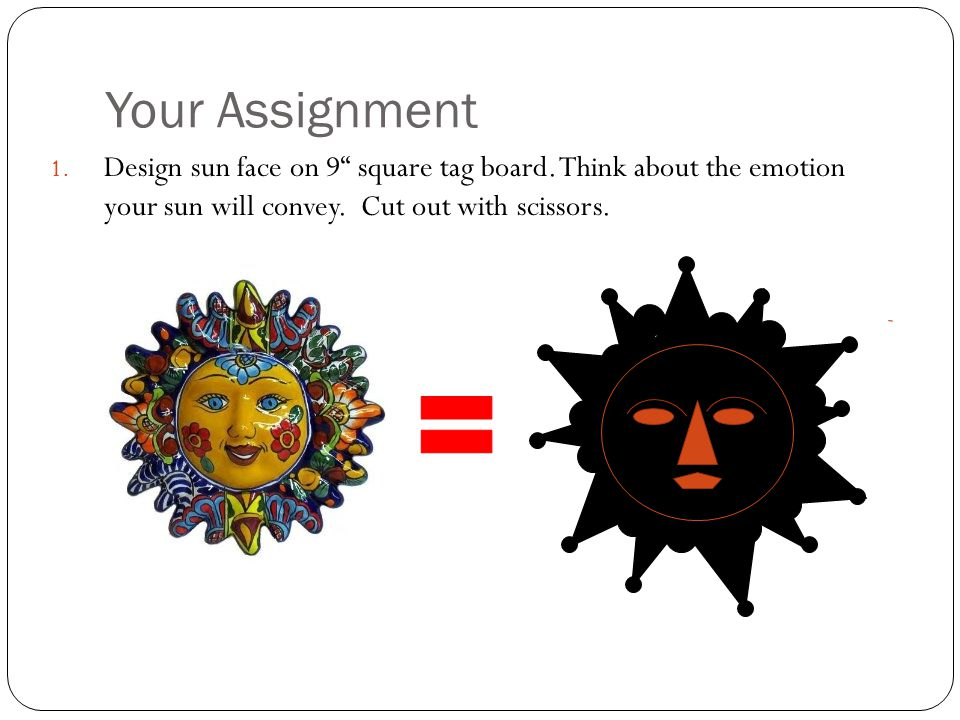 Your Assignment Design sun face on 9 square tag board.