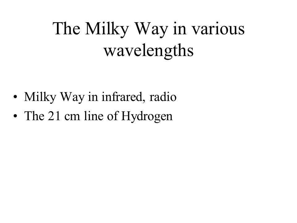 The Milky Way in various wavelengths