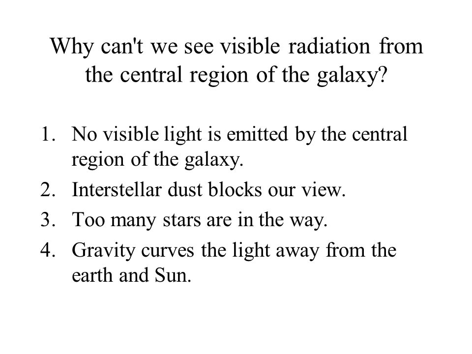 Why can t we see visible radiation from the central region of the galaxy