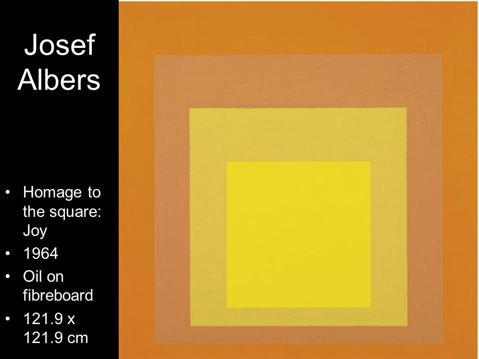 Josef Albers Homage to the square: Joy 1964 Oil on fibreboard
