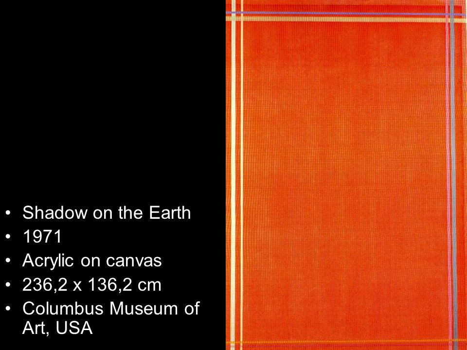 Shadow on the Earth 1971 Acrylic on canvas 236,2 x 136,2 cm Columbus Museum of Art, USA