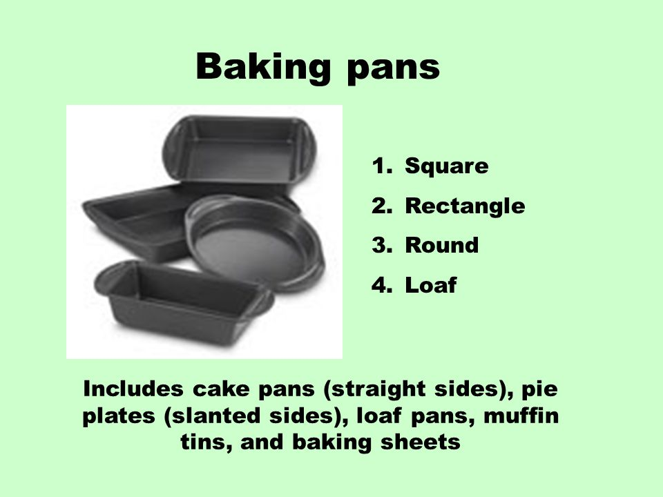 Baking pans Square Rectangle Round Loaf