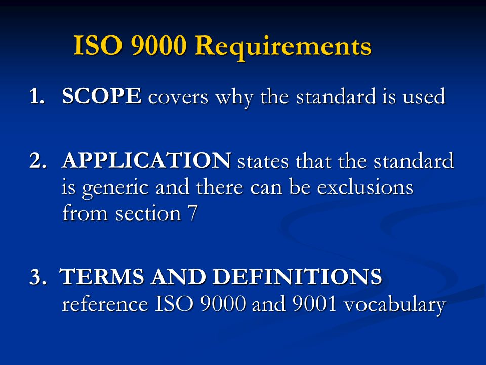 ISO 9000 Requirements SCOPE covers why the standard is used