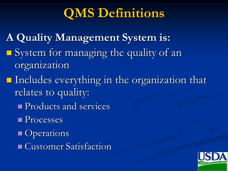 QMS Definitions A Quality Management System is: