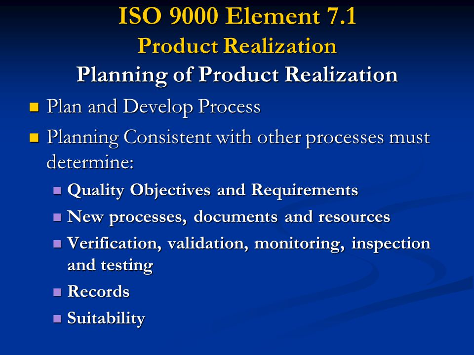 ISO 9000 Element 7.1 Product Realization Planning of Product Realization