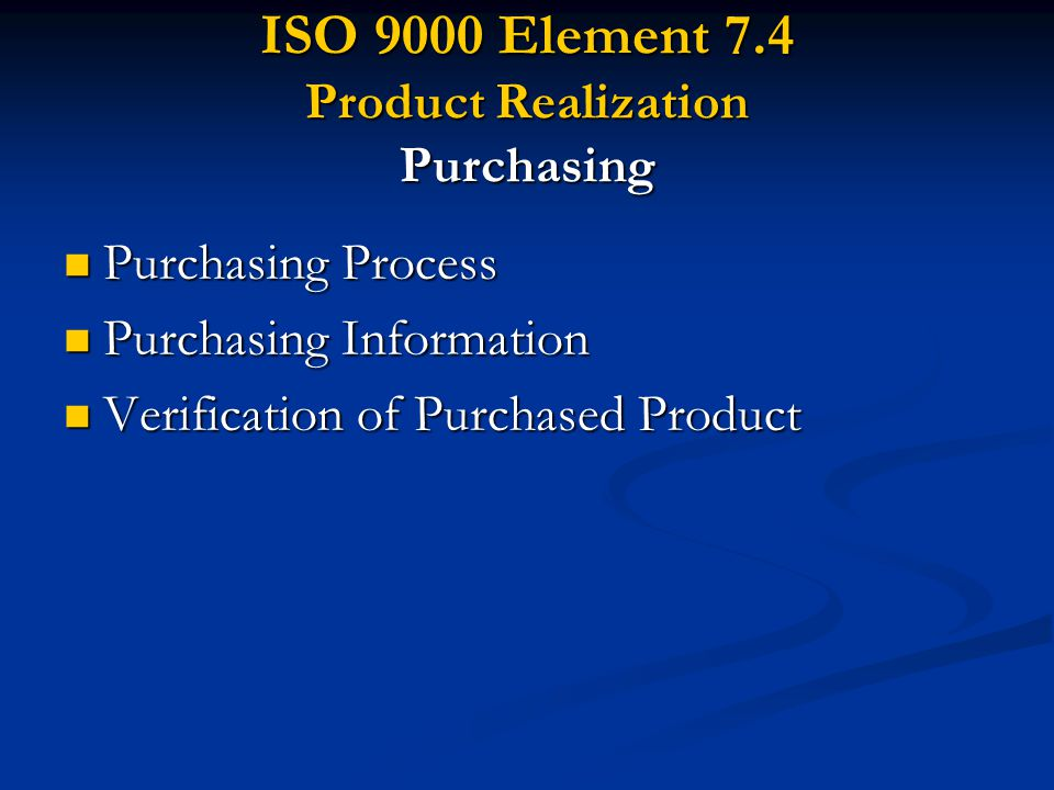 ISO 9000 Element 7.4 Product Realization Purchasing