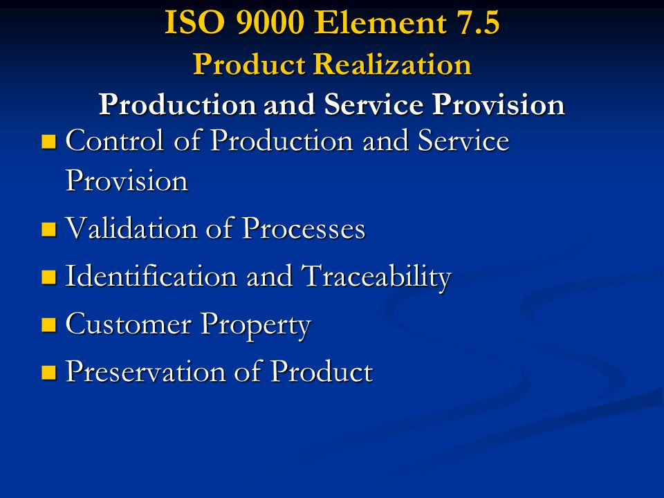 ISO 9000 Element 7.5 Product Realization Production and Service Provision