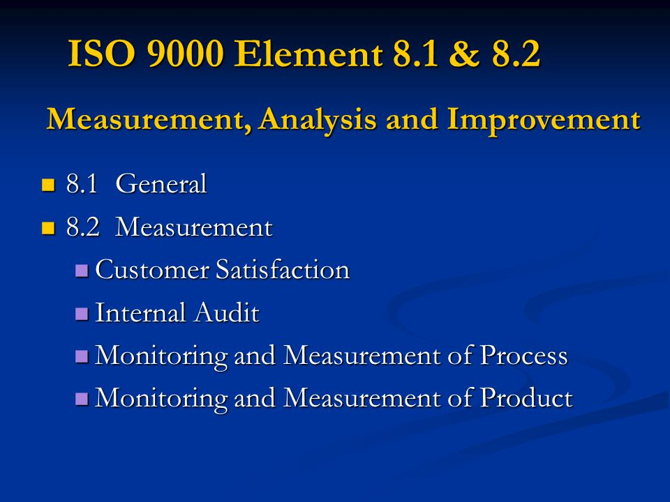 ISO 9000 Element 8.1 & 8.2 Measurement, Analysis and Improvement