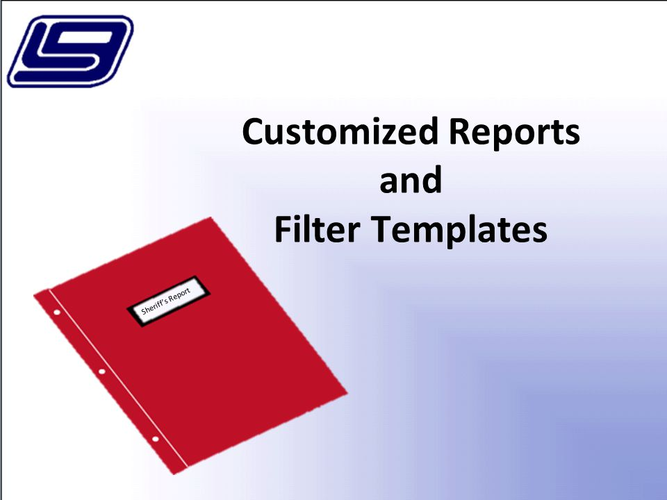 Customized Reports and Filter Templates