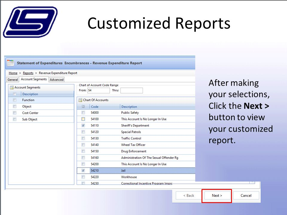 Customized Reports After making your selections, Click the Next > button to view your customized report.