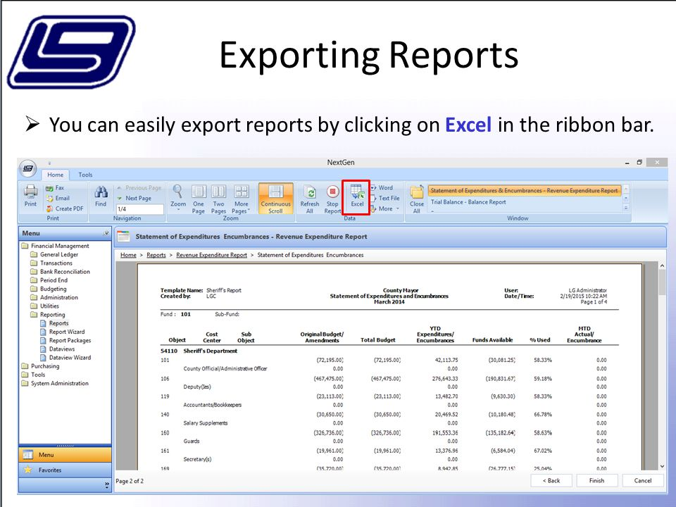 Exporting Reports You can easily export reports by clicking on Excel in the ribbon bar.