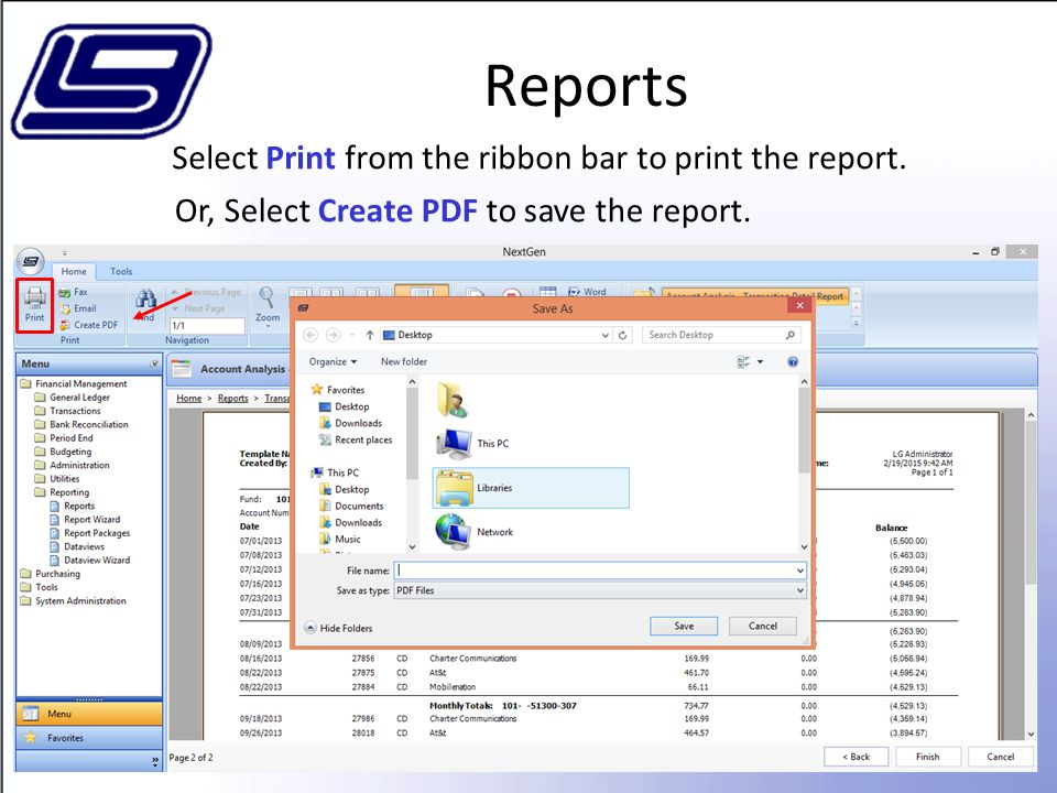 Reports Select Print from the ribbon bar to print the report.