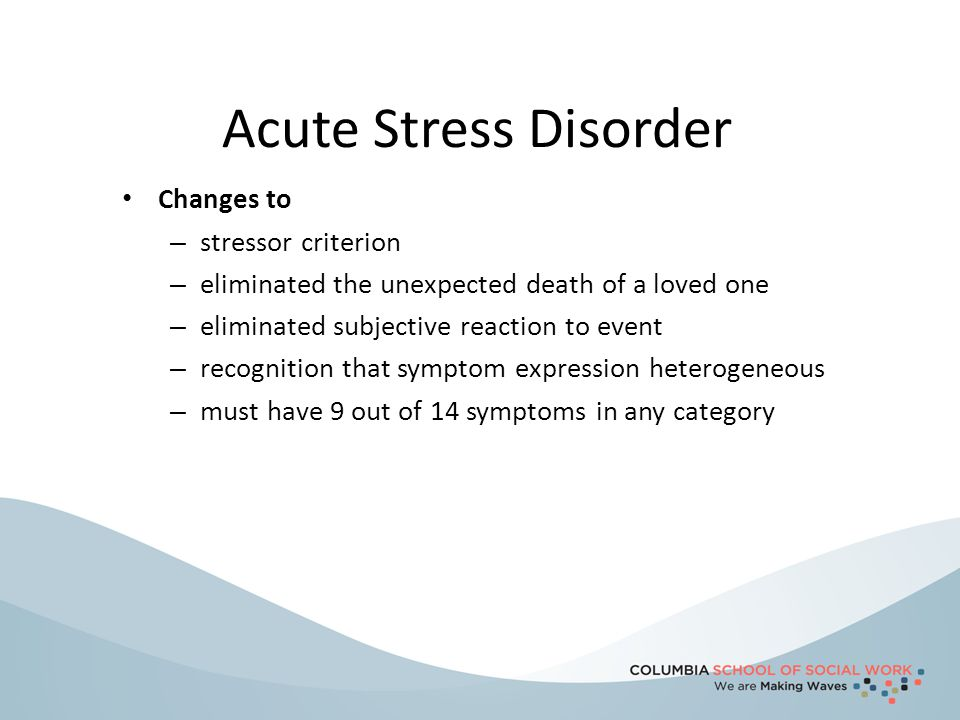 Acute Stress Disorder Changes to stressor criterion
