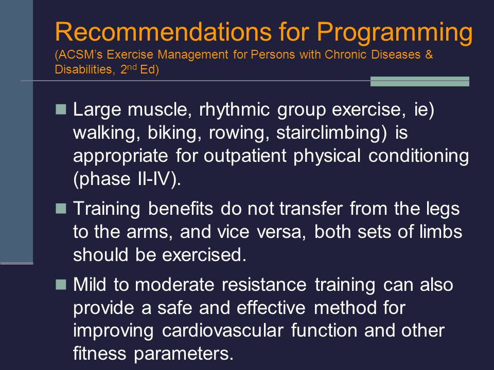 Recommendations for Programming (ACSM's Exercise Management for Persons with Chronic Diseases & Disabilities, 2nd Ed)