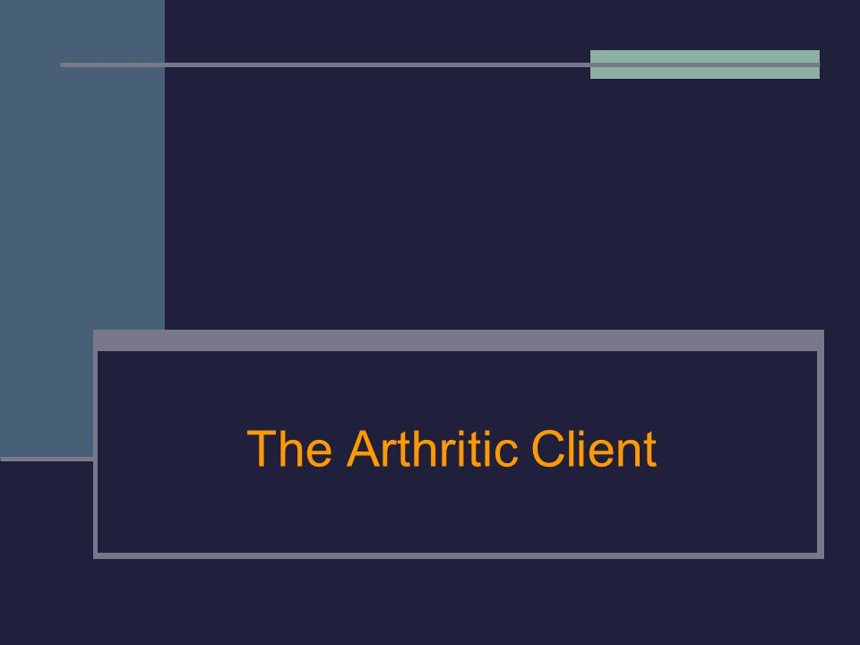 The Arthritic Client