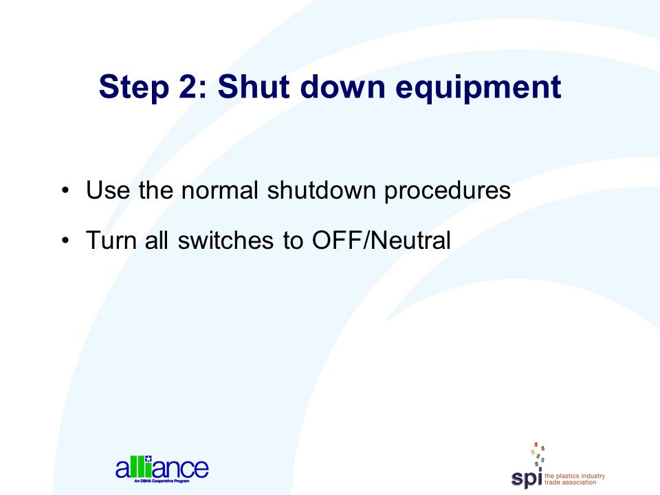 Step 2: Shut down equipment