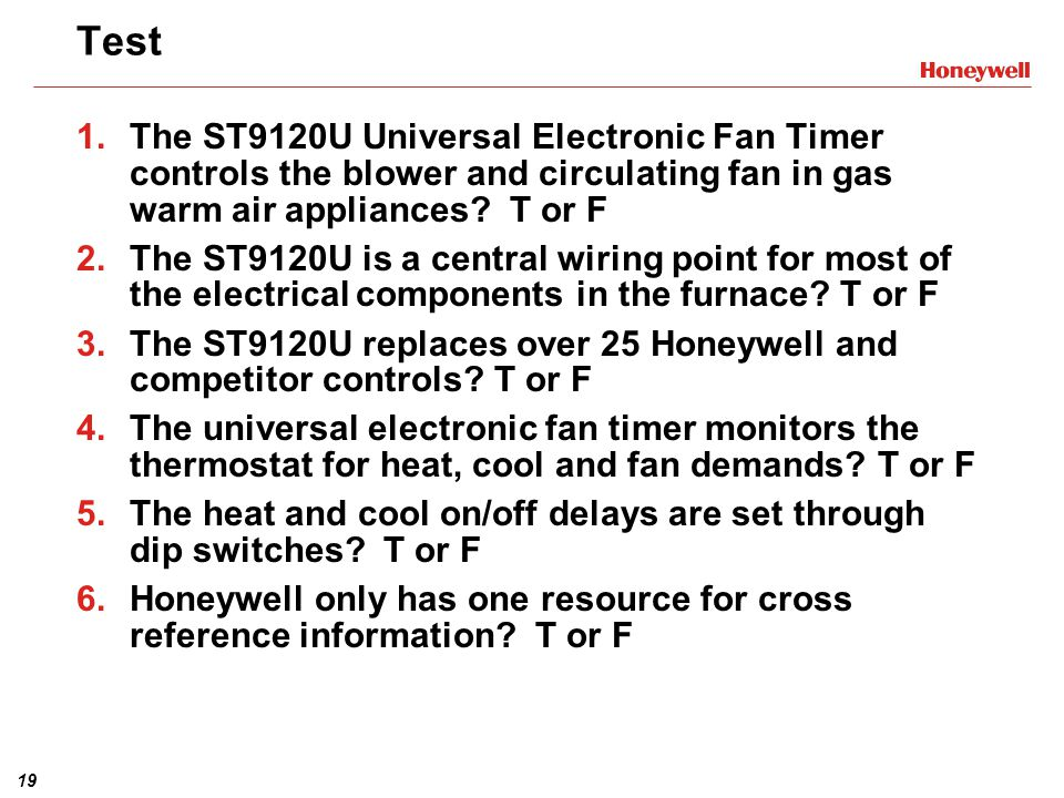 st9120u1003 universal electronic fan timer training module ppttest the st9120u universal electronic fan timer controls the blower and circulating fan in gas warm