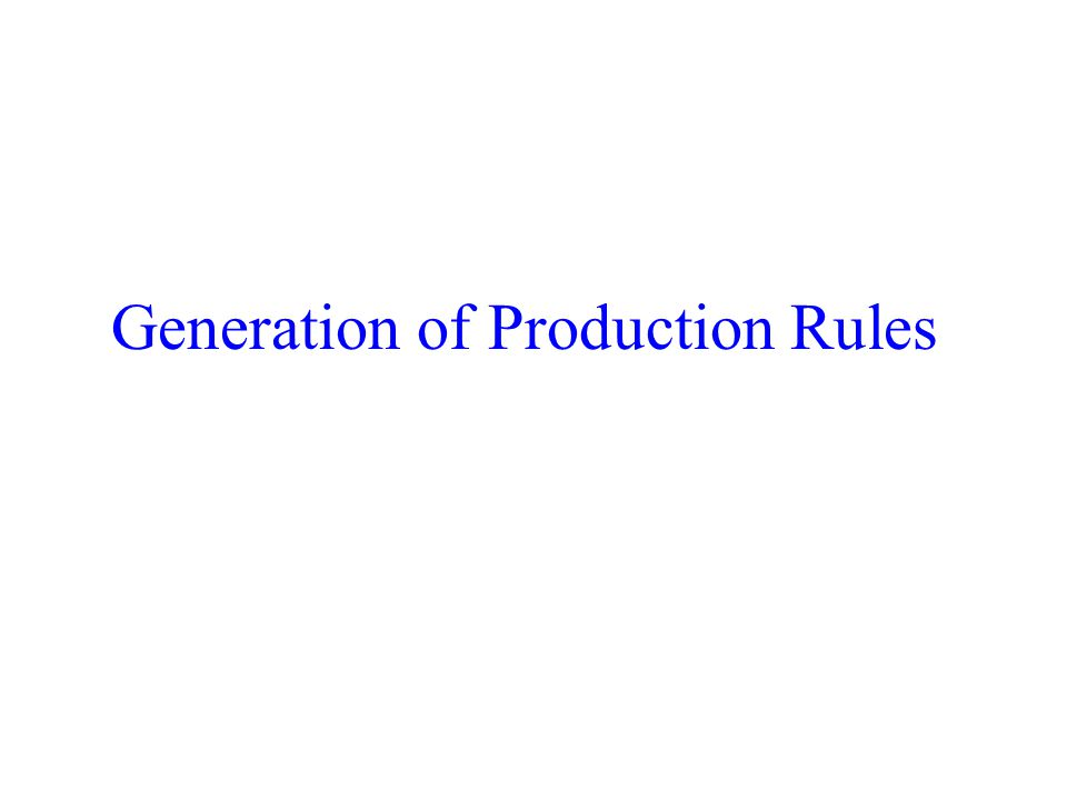 Generation of Production Rules