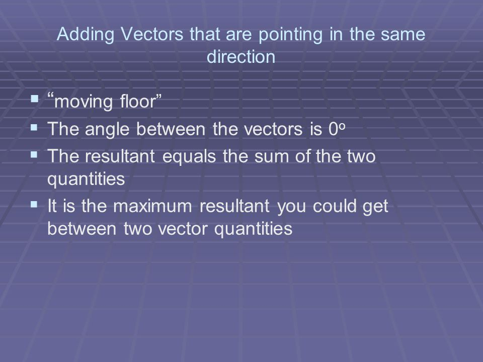 Adding Vectors that are pointing in the same direction