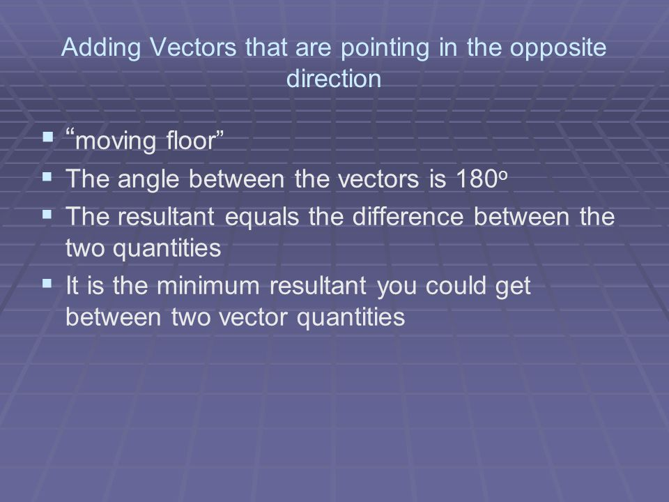 Adding Vectors that are pointing in the opposite direction