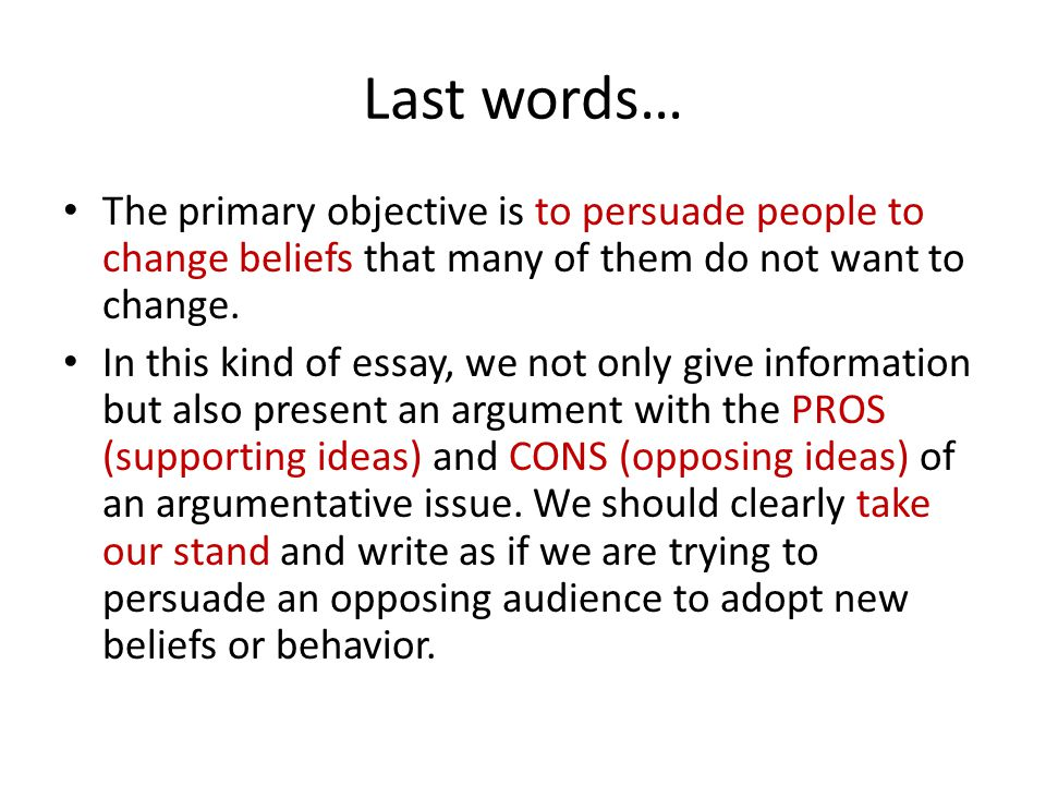 Last words… The primary objective is to persuade people to change beliefs that many of them do not want to change.